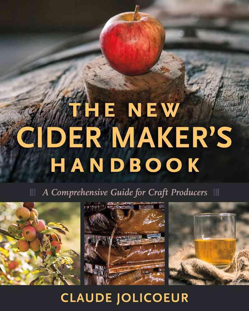 The New Cider Maker's Handbook By Jolicoeur, Claude