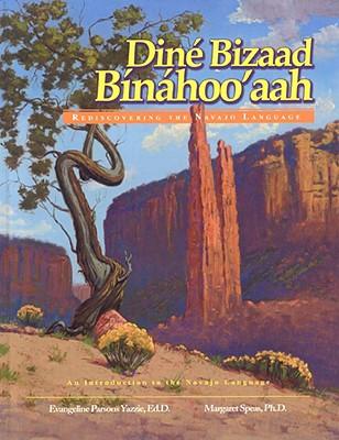Dine Bizaad Binahoo'aah By Yazzie, Evangeline Parsons/ Speas, Margaret, Ph.D./ Ruffenach, Jessie (EDT)/ Yazzie, Berlyn (EDT)