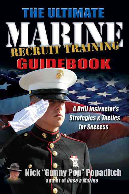 The Ultimate Marine Recruit Training Guidebook By Popaditch, Nick