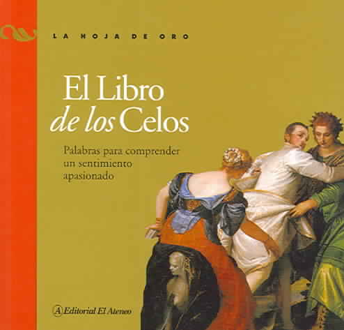 El Libro De Los Celos / The Book of Jealousy By Repun, Graciela/ Melantoni, Enrique